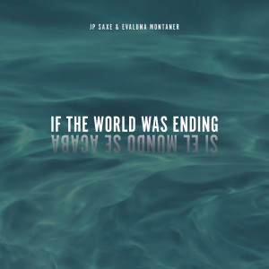 Jp Saxe的專輯If The World Was Ending (Spanglish Version)