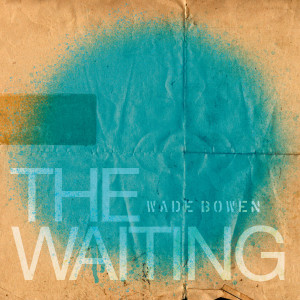Album The Waiting from Wade Bowen
