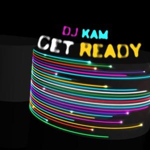 Album Get Ready from DJ Kam
