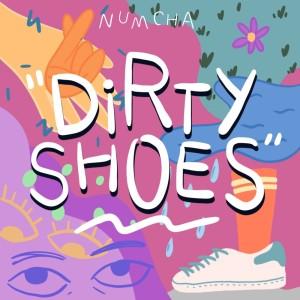 อัลบัม Dirty Shoes ศิลปิน NUMCHA