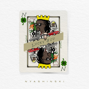 Listen to Lucky You song with lyrics from Nyashinski
