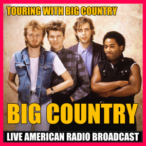 Album Touring with Big Country (Live) from Big Country