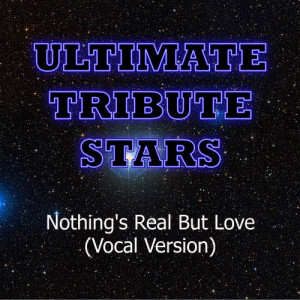 Ultimate Tribute Stars的專輯Rebecca Ferguson - Nothing's Real But Love (Vocal Version)