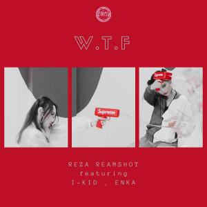 Dengarkan W.T.F lagu dari Reza Reamshot dengan lirik