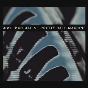 Pretty Hate Machine 2010 Nine Inch Nails