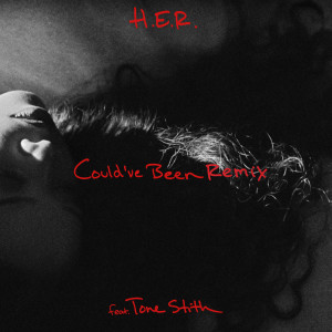 Could've Been (Remix) 2019 H.E.R.; Tone Stith