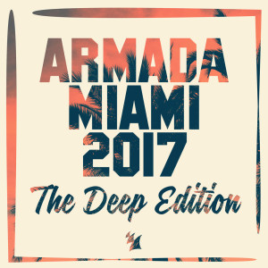 Album Armada Miami 2017 (The Deep Edition) from Various Artists