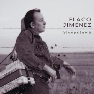 Sleepytown 2000 Flaco Jimenez