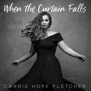 Album When the Curtain Falls from Carrie Hope Fletcher