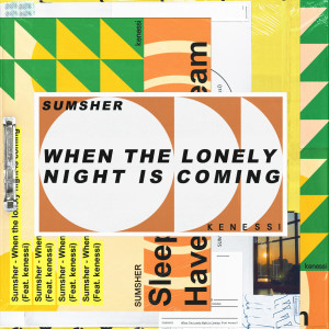 Dengarkan When The Lonely Night Is Coming (feat. kenessi) lagu dari 숨셔 dengan lirik