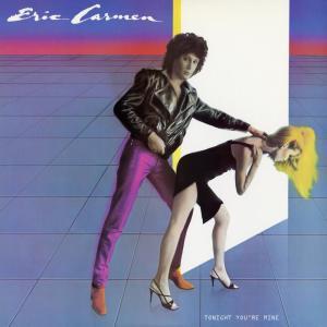 Album Tonight You're Mine from Eric Carmen