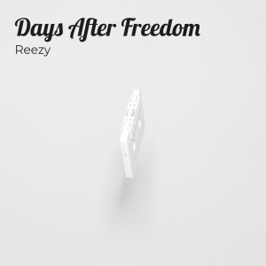 Days After Freedom (Explicit)