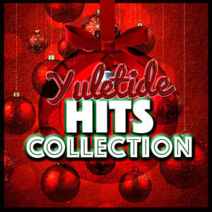 Christmas Hits Collective的專輯Yuletide Hits Collection