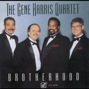Brotherhood 1995 The Gene Harris Quartet