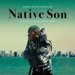 Album Native Son (Original Motion Picture Score) from Kyle Dixon & Michael Stein