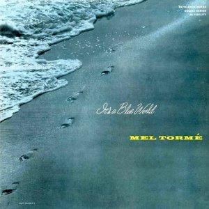 Mel Tormé的專輯It's a Blue World (2015 Remastered Version)