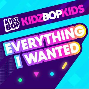 Kidz Bop Kids的專輯Everything I Wanted