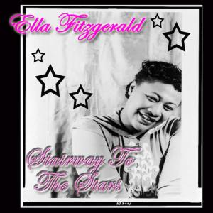 Ella Fitzgerald的專輯Stairway To The Stars