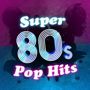 Super 80's Pop Hits