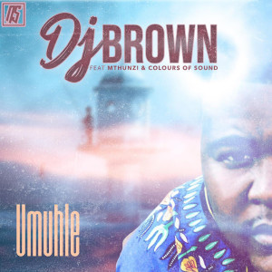 Album Umuhle  Single from DJ Brown
