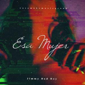 Album Esa Mujer from Jimmy Bad Boy