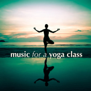 Album Music for a Yoga Class from Various Artists