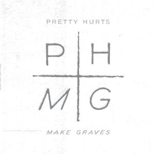 Album Make Graves from Pretty Hurts