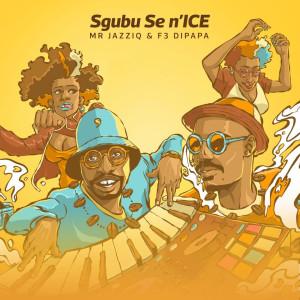 Album Sgubu Se N'ice from Mr JazziQ