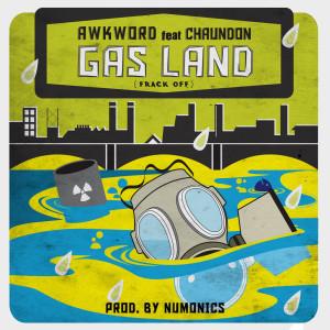 Album Gas Land (Frack Off) [Clean] (feat. Chaundon) from Chaundon
