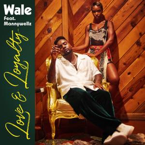 Album Love & Loyalty (feat. Mannywellz) from Mannywellz