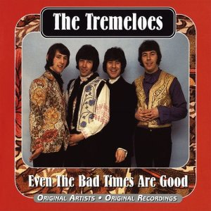 Album Even The Bad Times Are Good from The Tremeloes
