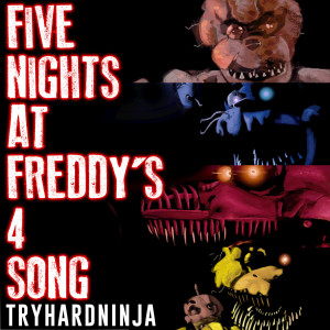 Listen to Five Nights at Freddy's 4 Song (Instrumental) song with lyrics from TryHardNinja