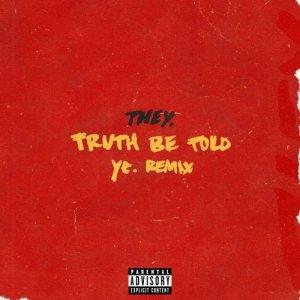 Truth Be Told (pronouncedyea Remix) (Explicit)