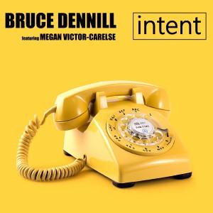 Album Intent (feat. Megan Victor-Carelse) from Bruce Dennill