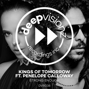 Album Strong Enough (feat. Penelope Calloway) [Kings Of Tomorrow Deluxe Mix] from Kings Of Tomorrow