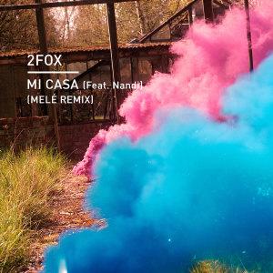 Album Mi Casa (Melé Remix) from 2Fox