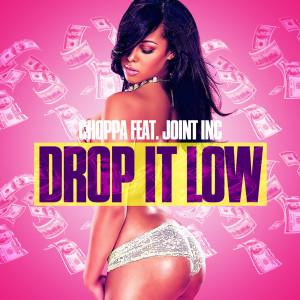 Album Drop It Low from Choppa