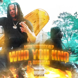 Album Who You Kno (Explicit) from Bankhead