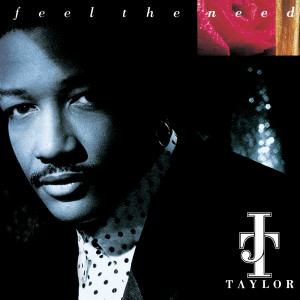 Album Feel The Need from J.T. Taylor