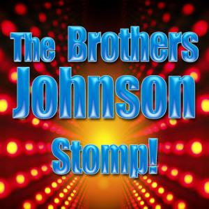 Album Stomp! (Re-Recorded / Remastered) from The Brothers Johnson