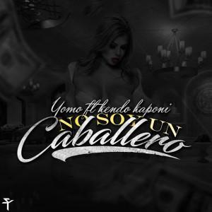 Album Yo No Soy un Caballero (feat. Yomo & Kendo) from Kendo