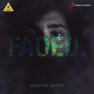 Album Faded from Madhav Gupta