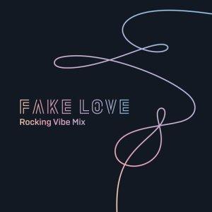 防彈少年團的專輯FAKE LOVE (Rocking Vibe Mix)