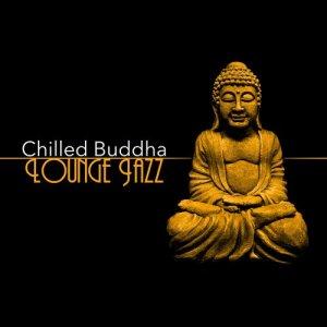Album Chilled Buddha Lounge Jazz from Buddha Lounge