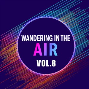 Wandering In The Air Vol..8