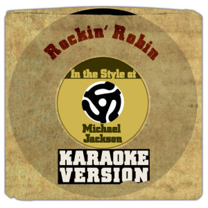 Karaoke - Ameritz的專輯Rockin' Robin (In the Style of Michael Jackson) [Karaoke Version] - Single