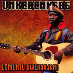 Album Lomuntu Uwekanjani from Unkebenkebe