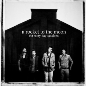 Album The Rainy Day Sessions EP from A Rocket To The Moon