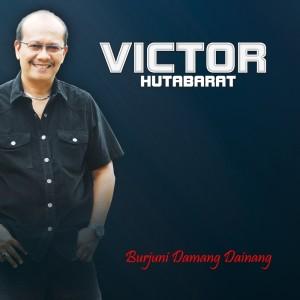Burjuni Damang Dainang dari Victor Hutabarat