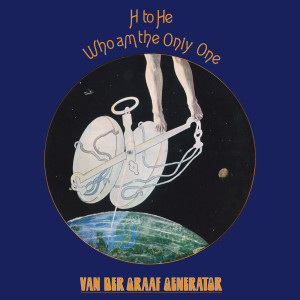 Album H To He, Who Am The Only One (Deluxe) from Van Der Graaf Generator
